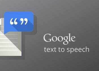 اپلیکیشن تبدیل نوشتار به گفتار گوگل Google Text-to-speech | چیکاو
