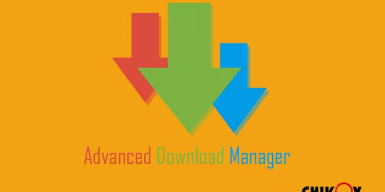 برنامه ADM - Advanced Download Manager بهترین دانلود منیجر اندروید | رسانه چیکاو